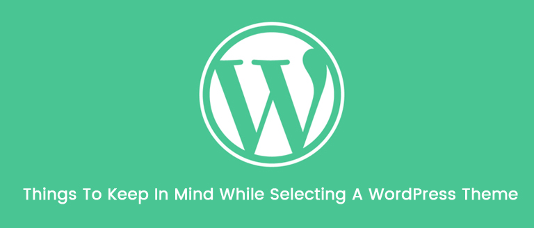 things-to-keep-in-mind-while-selecting-a-wordpress-theme-1