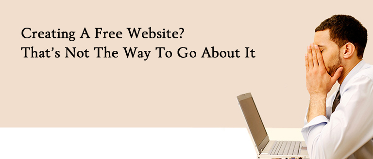 Creating-A-Free-Website-That's-Not-The-Way-To-Go-About-It